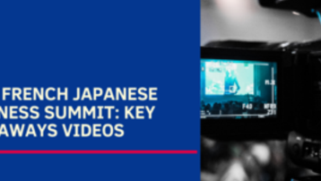 2020 French Japanese Business Summit: Key Takeaways Videos
